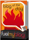 FuelMyBlog Blog of The Day
