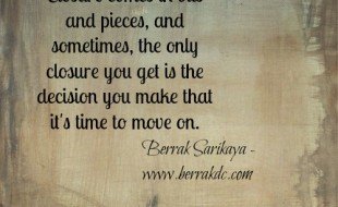 A quote on closure by Berrack Sarikaya